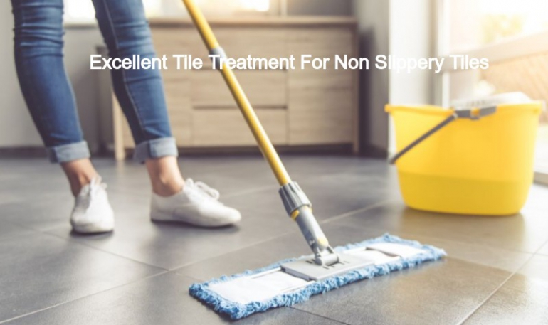 Excellent Tile Treatment for Non Slippery Tile